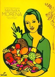Mistura morena: cozinha tropical brasileira, de Morena Leite. Foto: Senac/Divulgação