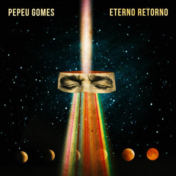 Capa de Eterno Retorno, novo álbum de estúdio de Pepeu Gomes e o primeiro de inéditas em 25 anos. Foto: Divulgação