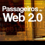 Passageiros Web 2.0 (Arte Bosco)